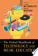 Cover of The Oxford Handbook of Technology and Music Education