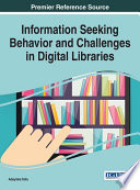 Cover of Information Seeking Behavior and Challenges in Digital Libraries